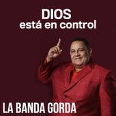 Dios Está en Control de La Banda Gorda
