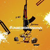 #OnMeDisWusHannin - EP by Dweez