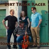 Something's Gotta Give de Dirt Track Racer