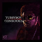 Conscious by Tubby Boy