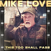 This Too Shall Pass by Mike Love
