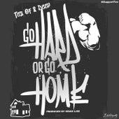 Go Hard or Go Home (I Support Tez) de Tez