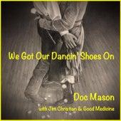 We Got Our Dancin' Shoes On von Doc Mason