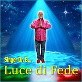 Luce di fede by Singer Dr. B...