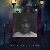 Stay by My Side by The Prophet
