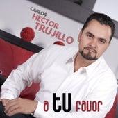 A Tu Favor de Carlos Hector Trujillo