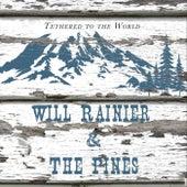 Tethered to the World von Will Rainier