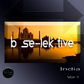 B Se-Lek Tive India, Vol. 1 by Various Artists