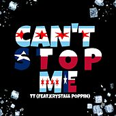 Can't Stop Me by TT