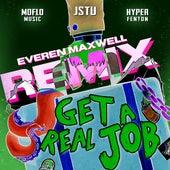 Get a Real Job (Everen Maxwell Remix) by J Stu