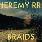 Braids by Jeremy R.R.