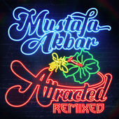 Attracted Remixed by Mustafa Akbar