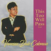 This Too Will Pass de Vanessa Dale Coleman