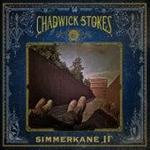 Simmerkane II von Chadwick Stokes