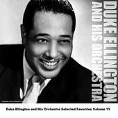 Duke Ellington and His Orchestra Selected Favorites, Vol. 11 von Duke Ellington