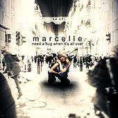 Need a Hug When It's All Over de Marcelle