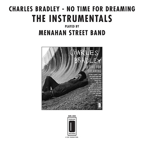 No Time For Dreaming (Instrumentals) by Charles Bradley