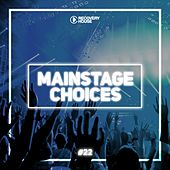 Main Stage Choices, Vol. 22 von Various Artists