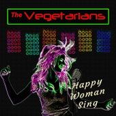 Happy Woman Sing de The Vegetarians