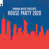 Armada Music Presents House Party 2020 by Various Artists