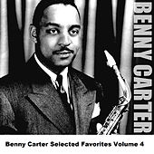 Benny Carter Selected Favorites, Vol. 4 de Benny Carter