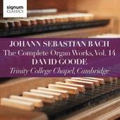 Bach: Complete Organ Works, Vol. 14 de David Goode