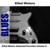 Ethel Waters Selected Favorites, Vol. 5 by Ethel Waters