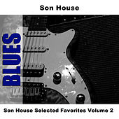 Son House Selected Favorites, Vol. 2 by Son House