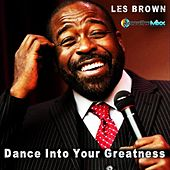 Dance into Your Greatness with Smoothemixx von Les Brown