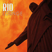 Rio Lounge: Chill Out von Various Artists