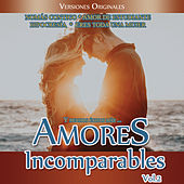 Amores Incomparables Vol. 2 by Various Artists