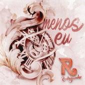 Menos Eu by Rodriguinho
