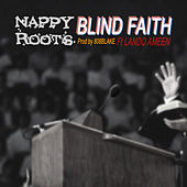 Blind Faith (feat. Lando Ameen) de Nappy Roots