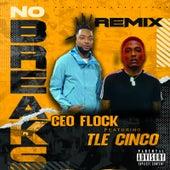 No Breaks Remix by Ceo Flock