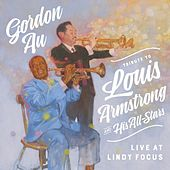 Tribute to Louis Armstrong & His All-Stars (Live at Lindy Focus) by Gordon Au