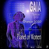 Gaia Dance 2020 Planet of Women by Various Artists