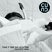 Take It One Day At A Time by Cucu