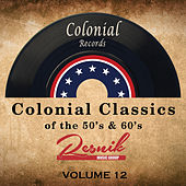 Colonial Classics of the 50's & 60's Vol. 12 by Various Artists