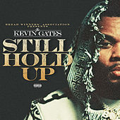 Still Hold Up by Kevin Gates
