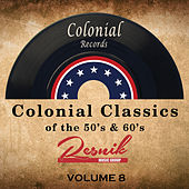 Colonial Classics of the 50's & 60's Vol. 8 by Various Artists