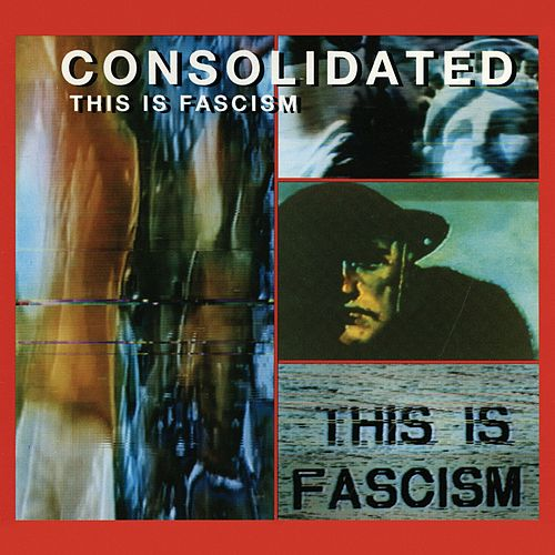 This Is Fascism [Single] by Consolidated
