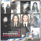 Strangers (Prince Fox Remix) by Stereo Jane
