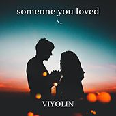 Someone You Loved de Viyolin
