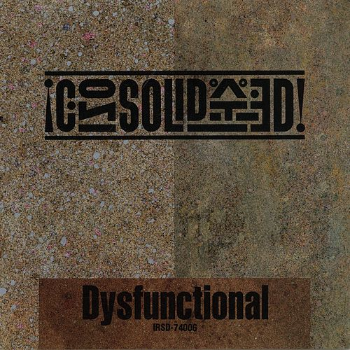 Dysfunctional by Consolidated