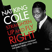 Straighten Up and Fly Right:  The Best of Hittin' the Ramp: The Early Years (1936-1943) de Nat King Cole