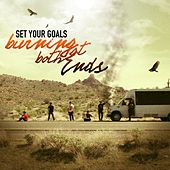 Burning At Both Ends de Set Your Goals