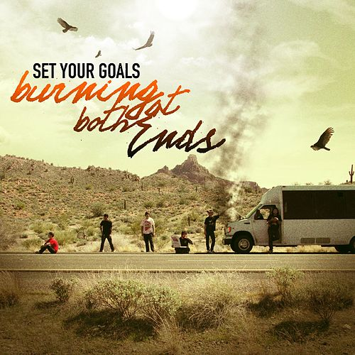 Burning At Both Ends by Set Your Goals
