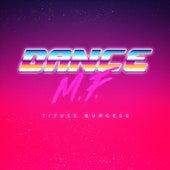 Dance M.F. (feat. Imani Coppola) by Tituss Burgess