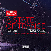 A State Of Trance Top 20 - May 2020 (Selected by Armin van Buuren) by Armin Van Buuren