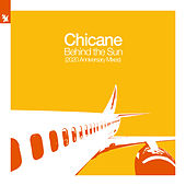 Behind The Sun (2020 Anniversary Mixes) van Chicane